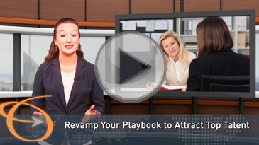 Revamp Your Playbook to Attract Top Talent in a Tight Candidate Market