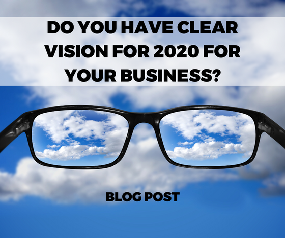 Do You Have Clear Vision For 2020?