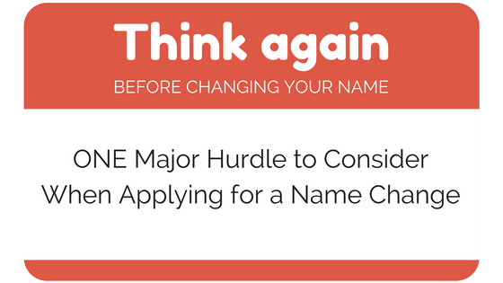 ONE Major Hurdle to Consider When Applying for a Name Change