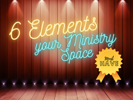 6 Elements Your Ministry Space MUST Have!