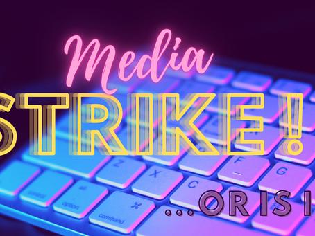 Media Strike!....or is it?