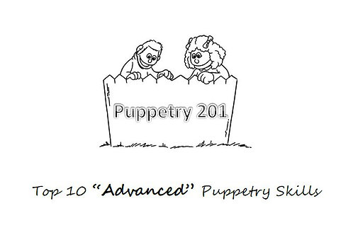 """DOWNLOAD: Puppetry 201 - Top 10 """"Advanced"""" Puppetry Skills"""