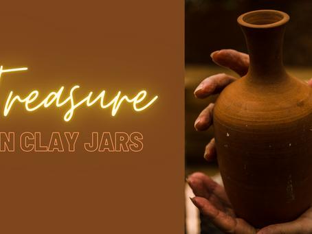 Treasure in Clay Jars...