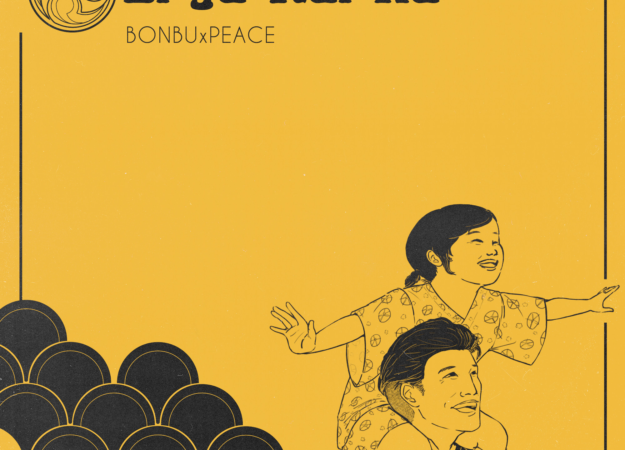 "Illustration in yellow and black featuring a scallop pattern and a young girl in a summer jinbei sitting on top of a man's shoulders with her arms outstretched. both are happy and laughing. text reads ""Ei Ja Nai Ka, BONBUxPEACE"""