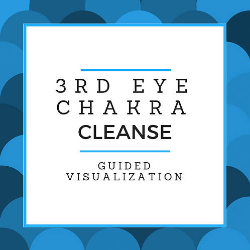 3rd Eye Chakra Cleanse Guided Visualization