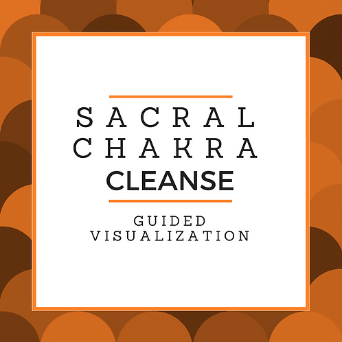 Sacral Chakra Cleanse Guided Visualization