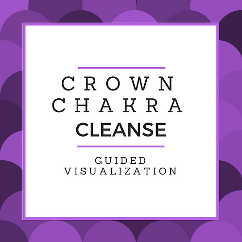 Crown Chakra Cleanse Guided Visualization