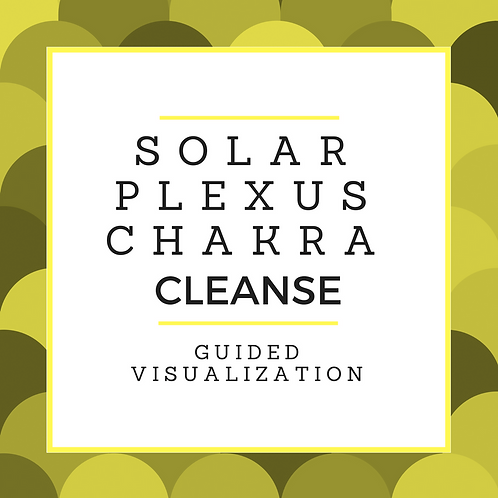 Solar Plexus Chakra Cleanse Guided Visualization