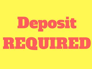 Deposit REQUIRED!