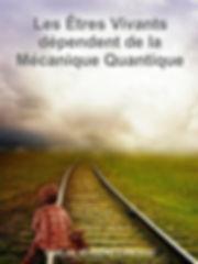 mécanique quantique, êtres vivants, enchevêtrement quantique, superposition quantique