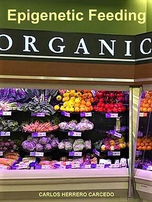 organic, epigenetic feeding, cancer, obesity, longevity