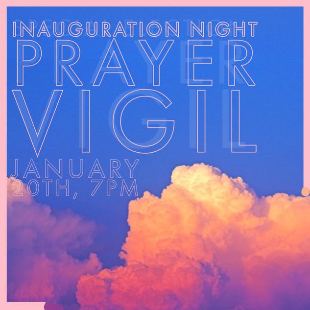 Inauguration Night Prayer Vigil