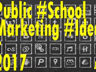Public School Marketing Ideas For 2017