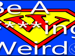 Be A F***ing Weirdo