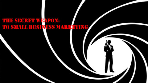The Secret Weapon To Small Business Marketing