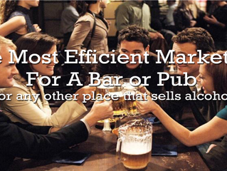 The Most Efficient Marketing For A Bar Or Pub (or any other place that sells alcohol)
