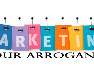 Marketing Your Arrogance