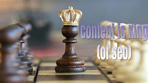 Content Is King (Of SEO)