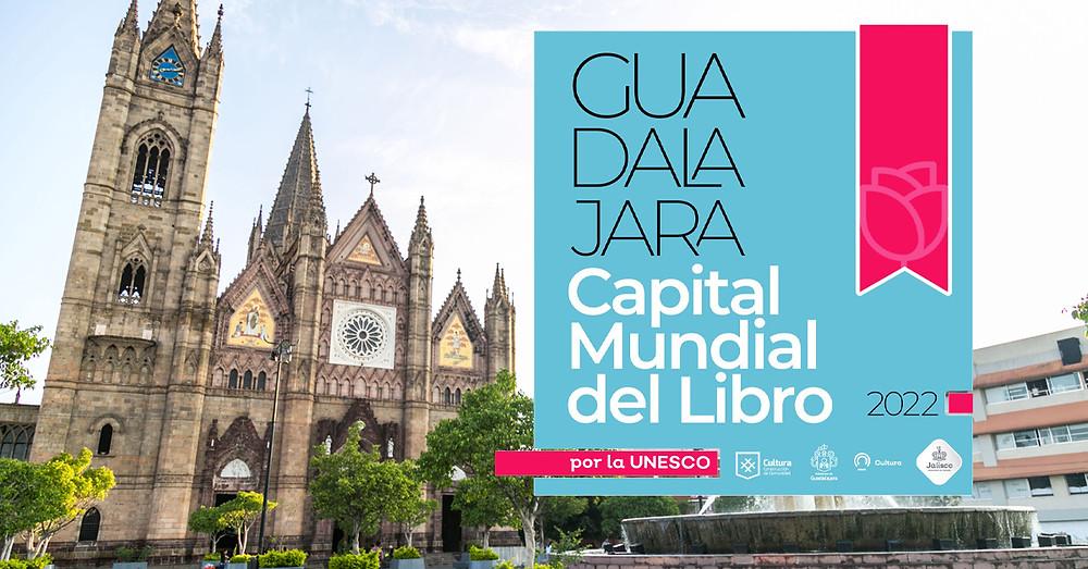 La UNESCO nombra a Guadalajara Capital Mundial del Libro para el 2022.