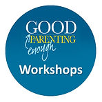 Good Enough Parenting Group Workshop minimum 10 people Make Payment Online