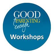 Good Enough Parenting Workshop Sign Up