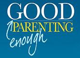 Good Enough Parenting Training Courses