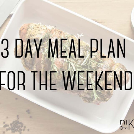3 DAY WEEKEND MEAL PLAN