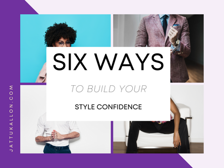 Six Ways To Build Your Style Confidence