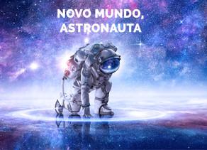 Novo mundo, Astronauta