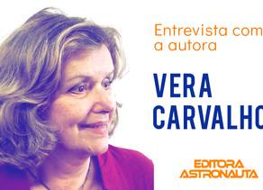 entrevista com - Vera Carvalho