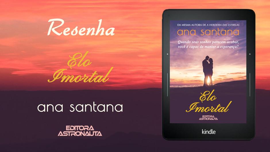 Resenha - Elo Imortal, o novo conto de Ana Santana