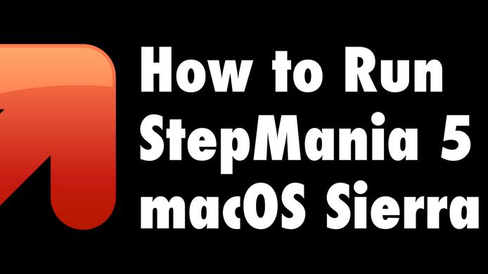 How to Run StepMania 5 on macOS Sierra