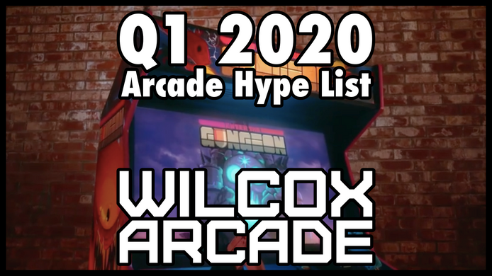 Arcade Hype List: Q1 2020 Edition