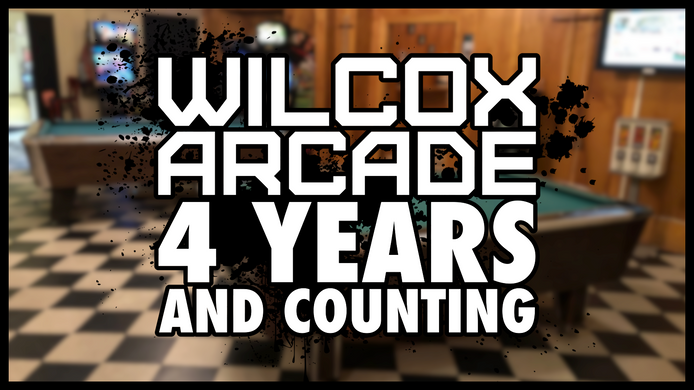Bro, Isn't it Crazy That Wilcox Arcade is 4 Years Old?
