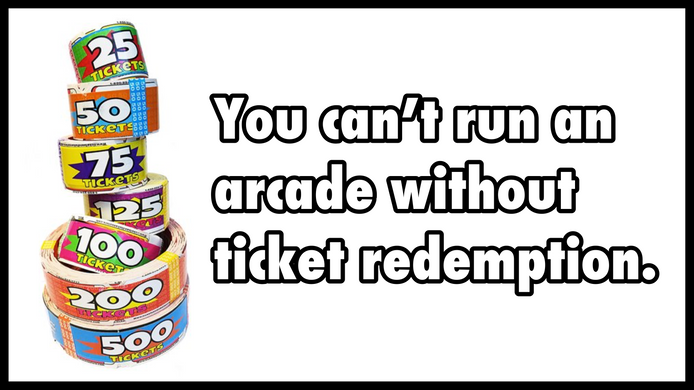 You Can't Run an Arcade Without Ticket Redemption