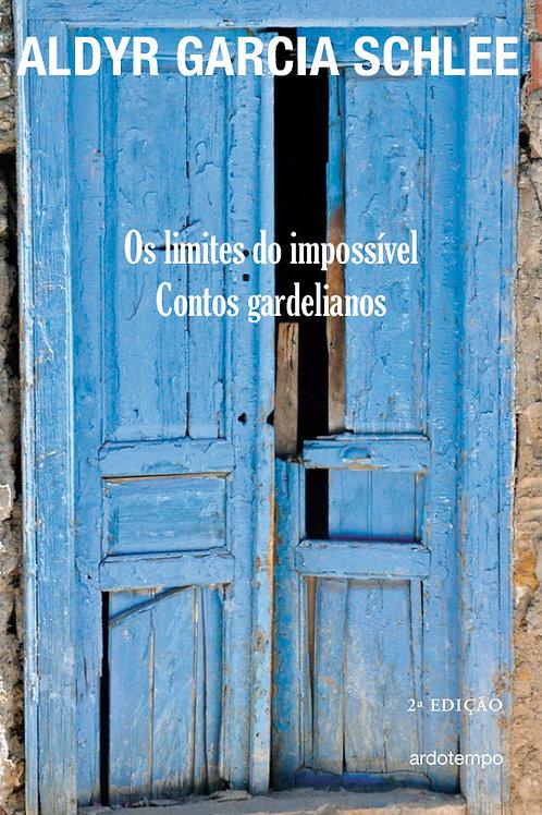 OS LIMITES DO IMPOSSÍVEL - Contos Gardelianos
