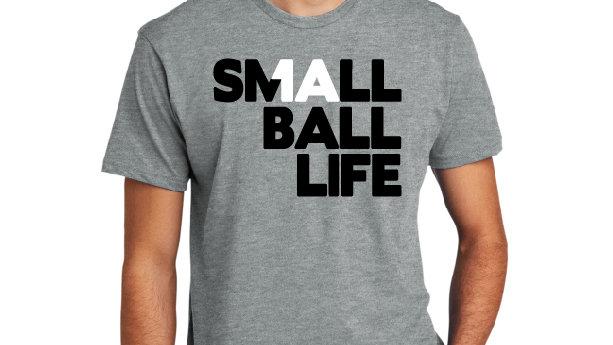 Small Ball Life - Next Level Mens Tshirt