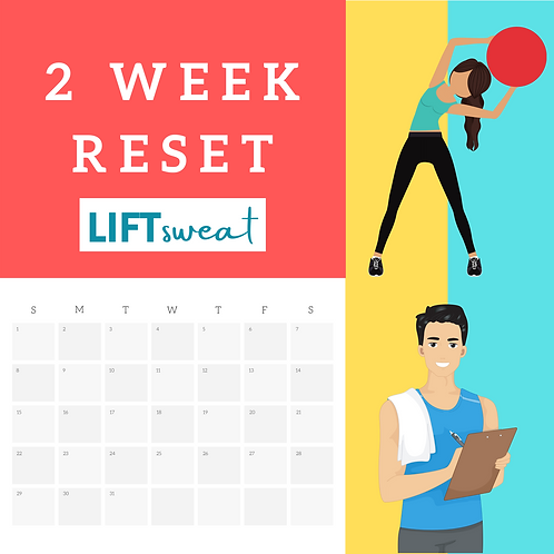 2 Week Reset with LIFTsweat