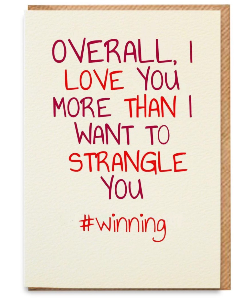 Cream Greeting Card that reads overall I love you more than I want to strange you hashtag winning