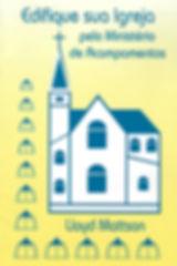 Edifique_Sua_Igreja_Pelo_Ministério_de_A