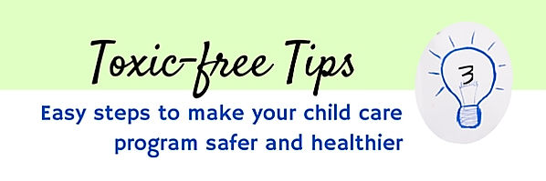 Toxic-free tips for child care #3
