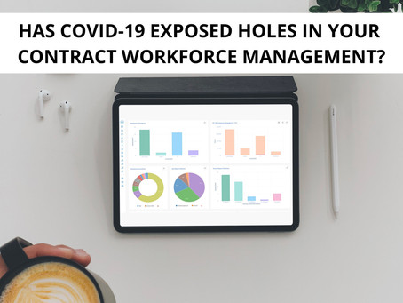 Has COVID-19 Exposed the Holes in your Contractor Management?