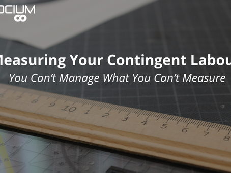 Measuring Your Contingent Labour – You Can't Manage What You Can't Measure
