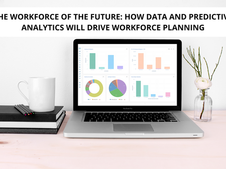 The workforce of the future: How data and predictive analytics will drive workforce planning