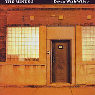 The Minus 5 - Down with Wilco- A Tragedy