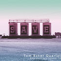 Tom Baker Quartet - Save.jpg