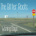 The Bitter Roots - Waning Days.jpg