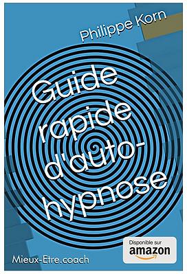 Apprenez l'autohypnose avec le guide rapide d'auto-hypnose