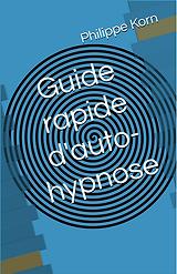 Guide rapide d'autohypnose par Philippe Korn, disponible sur Amazon