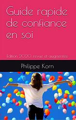 Le guide rapide de confiance en soi par Philippe Korn, disponible sur Amazon